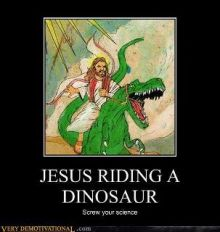 Jesus riding a dinasaur - screw your science