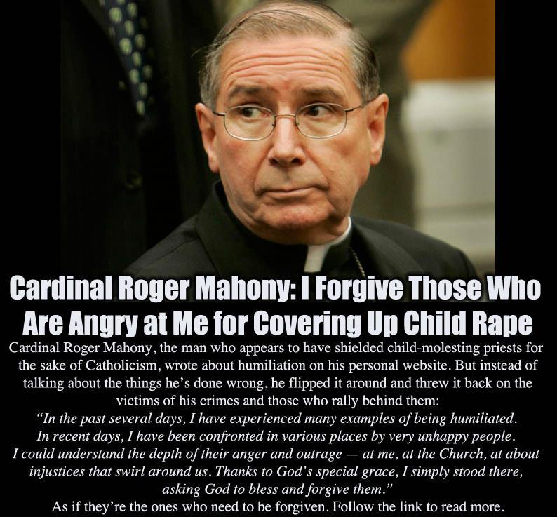 Roger Mahony false forgiveness arrogance