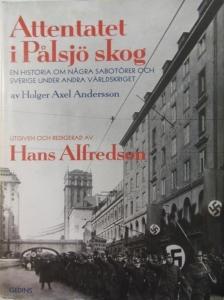 Hans Alfredsson - Attentatet i Pålsjö Skog 3b
