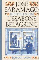 Jose Saramago - Historien om Lissabons Belägring