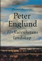 Peter Englund - Förflutenhetens Landskap