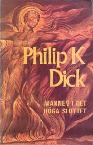 Philip K Dick Mannen i det Höga Slottet