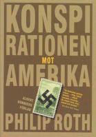 Philip Roth - Konspirationen mot Amerika