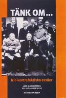 Tänk Om - Nio Kontrafaktiska Essäer - Lars M Andersson & Ulf Zander