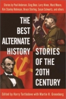 The Best Alternate History Stories of the 20th Century - Ed Harry Turtledove