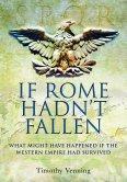 Timothy Venning - If Rome Hadn't Fallen