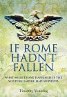 Timothy Venning - If Rome Hadn't Fallen