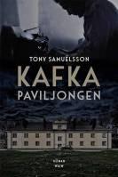 Tony Samuelsson - Kafkapaviljongen