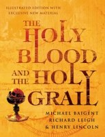 Michael Baigent, Richard Leigh & Henry Lincoln - The Holy Blood and the Holy Grail